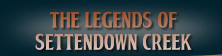 The Legends of Settendown Creek